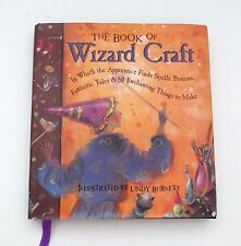 The Book of Wizard Craft : In Which the Apprentice Finds Spells by Lindy Burnett