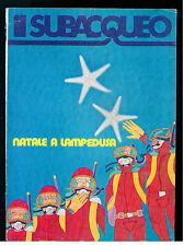 IL SUBACQUEO RIVISTA NUM. 67 ANNO VI DICEMBRE 1978 EDIZ. LA CUBA SUBACQUEA