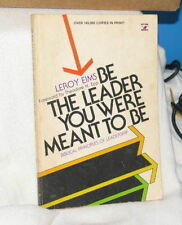 BE THE LEADER YOU WERE MEANT TO BE Leroy Eims BIBLE