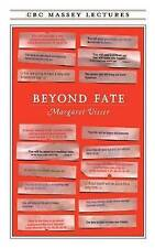 NEW Beyond Fate (Massey Lectures) (CBC Massey Lecture) by Margaret Visser