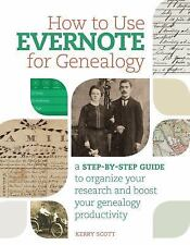 How to Use Evernote for Genealogy : A Step-By-Step Guide to Organize Your...