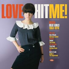 Love Hit Me! Decca Beat Girls 1963-1970 LP (XXQLP 041)