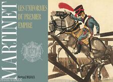 MARTINET LES UNIFORMES DU PREMIER EMPIRE 1804 1815