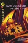 The Sirens Of Titan (S.F. MASTERWORKS) by Kurt Vonnegut | Paperback Book | 97818