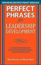 Perfect Phrases for Leadership Development: Hundreds of Ready-to-Use Phrases for