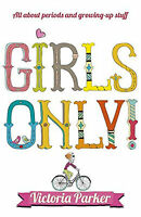 Girls Only! All About Periods and Growing-up Stuff by Victoria Parker (Paperback