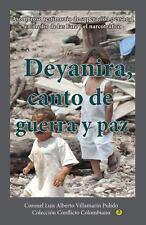 Deyanira, Canto de Guerra y Paz : Asombroso Ejemplo de Superaci�n Personal en...