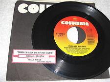 "Michael Bolton ""When I'm Back On My Feet Again / Walk Away"" 45 RPM, 7"", +Jukebox"