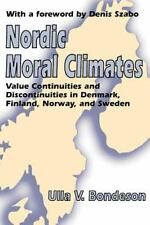 Nordic Moral Climates : Value Continuities and Discontinuities in Denmark,...