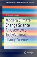 Modern Climate Change Science: An Overview of Today S Climate Change Science (Pa