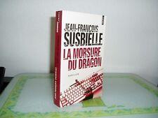 LA MORSURE DU DRAGON / Jean-François SUSBIELLE