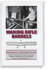 Making Rifle Barrels: Articles on Lee Enfield from Machinery Mag (Lindsay book)