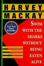 Swim with the Sharks Without Being Eaten Alive: Outsell, Outmanage, Outmotivate