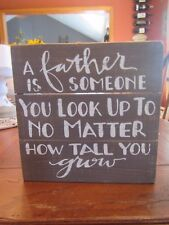 "Primitives by Kathy Wooden Box Sign ""A Father Is Someone You Look Up Too..."""