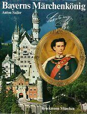 Bayerns Märchenkönig de Anton Sailer - Bruckmann 1977