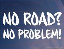No de carretera no hay problema! Original, Divertido, Off-road car/van/window / parachoques calcomanía / etiqueta adhesiva