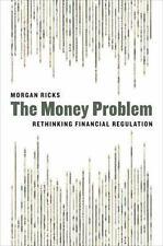 The Money Problem: Rethinking Financial Regulation