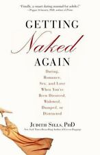 Getting Naked Again: Dating, Romance, Sex, and Love When You've Been Divorced