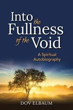 Into the Fullness of the Void: A Spiritual Autobiography (New-ExLibrary