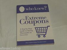 WHO KNEW? Extreme coupons step by step guide book save thousands groceries NEW