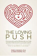 The Loving Push : How Parents and Professionals Can Help Spectrum Kids