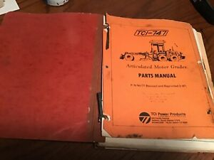 TCI-747 blade-mor articulated Motor Grader Parts Catalog & operator Manual Used