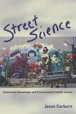 Street Science: Community Knowledge and Environmental Health Justice (Urban and