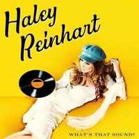 Haley Reinhart - What's That Sound? NEW CD