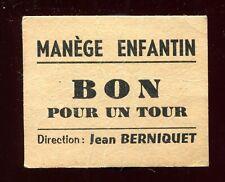 ancien ticket Manége enfantin. Dijon . bon pour un tour . Manège Jean Berniquet