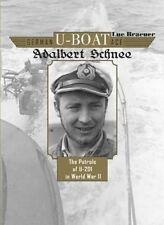 German U-Boat Ace Adalbert Schnee: The Patrols of U-201 in World War II by Luc Braeuer (Hardback, 2015)