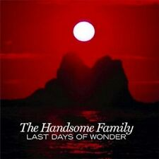 THE HANDSOME FAMILY - LAST DAYS OF WONDER  CD NEW!