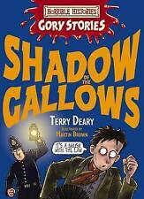 Shadow of the Gallows: A Vile Victorian Adventure by Terry Deary , New Book