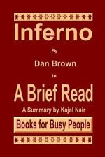 Inferno by Dan Brown in a Brief Read : A Summary by Kajal Nair (2014, Paperback)
