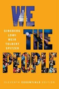 We the People (Eleventh Essentials Edition) by Ginsberg, Benjamin, Lowi, Theodo