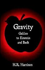 Gravity - Galileo to Einstein and Back: Newtonian Force, Slave or Master?    ...