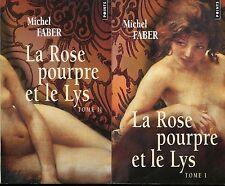 Michel Faber : La Rose pourpre et le Lys . 2 volumes. Coll Points