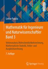 Lothar Papula Mathematik für Ingenieure und Naturwissenschaftler. Band 03