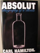 ABSOLUT: BIOGRAPHY OF A BOTTLE by Carl Hamilton (2000, Hardcover)