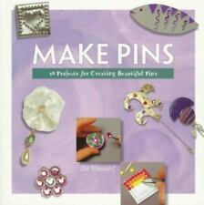 Make Pins: 16 Projects for Creating Beautiful Pins (Making Jewelry Series)