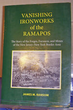 Vanishing Ironworks of the Ramapos 2011 New Jersey New York Forges Furnaces