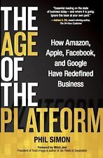 The Age Of The Platform: How Amazon, Apple, Facebook, And Google Have Redefin...