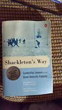 Shackleton's Way: Leadership Lessons from the Great Antarctic Explorer. Free S/H