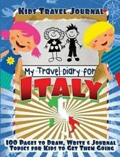NEW Kids Travel Journal: My Travel Diary for Italy by Lunar Glow Journals