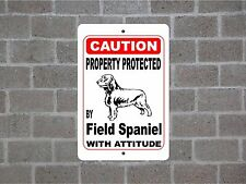Property protected by Field Spaniel dog breed with attitude metal sign #B