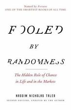 Fooled by Randomness : The Hidden Role of Chance in Life and in the Markets...