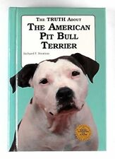 The Truth about the American Pit Bull Terrier by Stratton, Richard F.