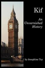 Kif: An Unvarnished History by Tey, Josephine