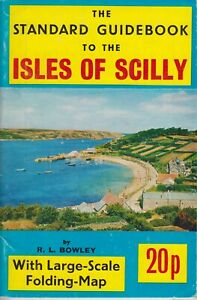 The Standard Guidebook to the Isles of Scilly 32nd Edition 1972/3 R. L. Bowley