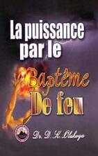 La Puissance Par Le Bapteme de Feu (Paperback or Softback)