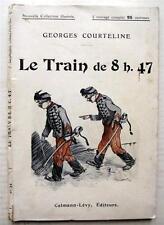 1909 COURTELINE + LIVRE ILLUSTRE POULBOT +SUPERBE TRAIN 8H47 MILITARIA CASERNE+